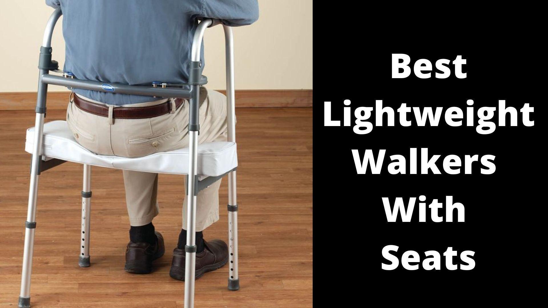 Best Lightweight Walkers With Seats